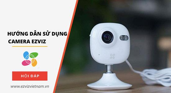Hướng dẫn Cài Đặt Camera EZVIZ